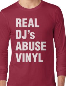 REAL DJ's ABUSE VINYL Long Sleeve T-Shirt