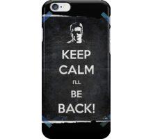 Keep Calm I'll Be Back 14 iPhone Case/Skin