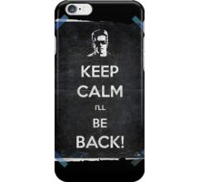 Keep Calm I'll Be Back 14 iPhone Case/Skin