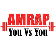 AMRAP As Many Reps As Possible You Vs You Photographic Print