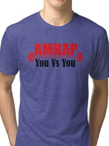 AMRAP As Many Reps As Possible You Vs You Tri-blend T-Shirt