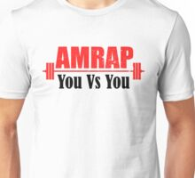 AMRAP As Many Reps As Possible You Vs You Unisex T-Shirt