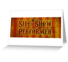 Side Show Performer Greeting Card