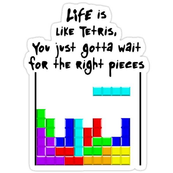 LIFE is like Tetris by jerasky