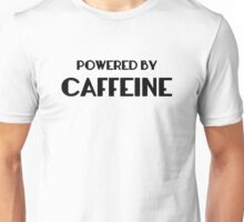 Powered By Caffeine Unisex T-Shirt