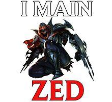 I main Zed - League of Legends Photographic Print