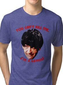 You Can't Kill Me! Tri-blend T-Shirt