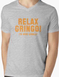 Relax Gringo! I'm Here Legally Mens V-Neck T-Shirt