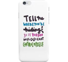 voodoo doll lyric art iPhone Case/Skin