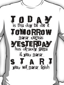 Today Tomorrow Yesterday Start T-Shirt