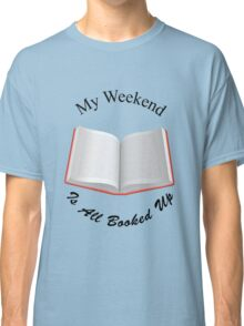 Sorry all booked up Classic T-Shirt