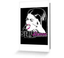 Slay Queen   Greeting Card