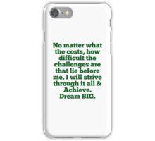 """""""Strive And Achieve"""" Dream BIG Design iPhone Case/Skin"""
