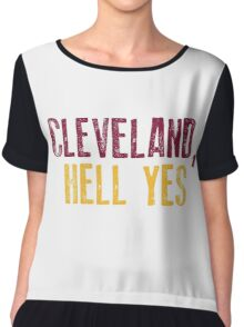 Cleveland, Hell Yes Chiffon Top
