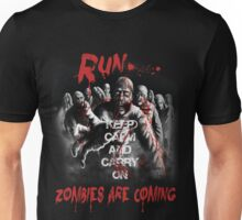 Run! Zombies Are Coming - Keep Calm And Carry On Unisex T-Shirt