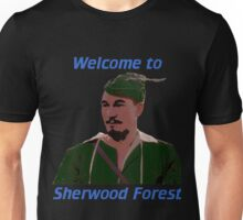 Welcome to Sherwood Forest Unisex T-Shirt