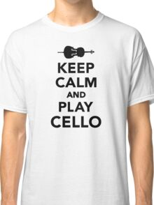 Keep calm and Play Cello Classic T-Shirt