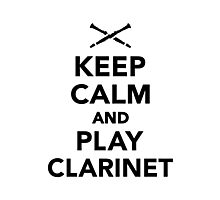 Keep calm and Play clarinet Photographic Print