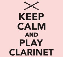 Keep calm and Play clarinet Kids Clothes