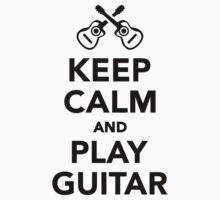 Keep calm and Play guitar by Designzz