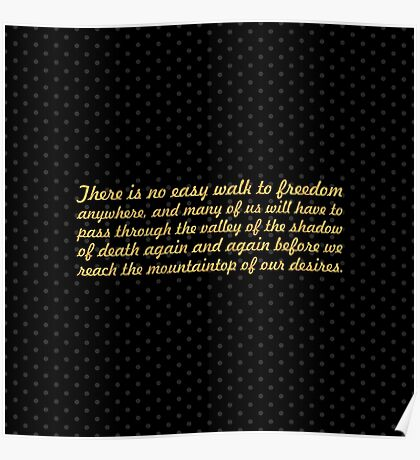 "There is no easy walk to freedom... ""Nelson Mandela"" Inspirational Quote (Square) Poster"