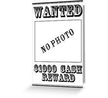 Wanted Greeting Card
