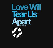 Love Will Never Tear Us Apart ... T-Shirt