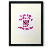 I'm So Cute, It's Unbearable Framed Print