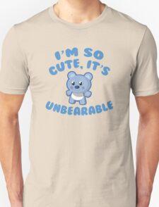 I'm So Cute, It's Unbearable Unisex T-Shirt