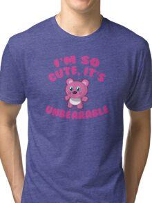I'm So Cute, It's Unbearable Tri-blend T-Shirt