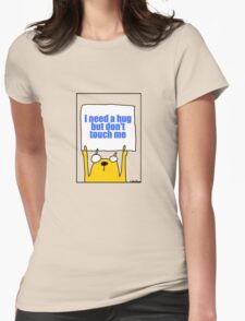 I need a hug but don't touch me Womens Fitted T-Shirt