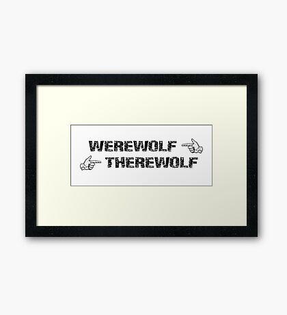Werewolf, Therewolf Framed Print