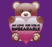 My Love For You Is Unbearable by DesignFactoryD