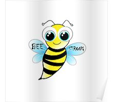 Be strong - cute bee animal cartoon Poster