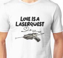 Love is Laserquest Unisex T-Shirt