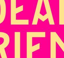Dear Friend | She Loves Me Sticker