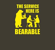 The Service Here Is Bearable T-Shirt