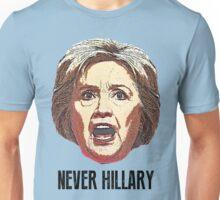 Never Hillary Clinton Unisex T-Shirt