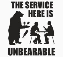 The Service Here Is Unbearable by DesignFactoryD