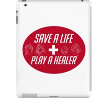 Save a Life Play a Healer iPad Case/Skin