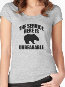 The Service Here Is Unbearable Women's Fitted Scoop T-Shirt
