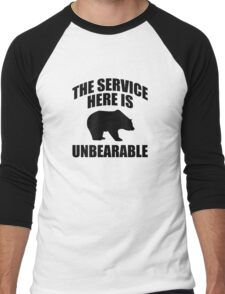 The Service Here Is Unbearable Men's Baseball ¾ T-Shirt
