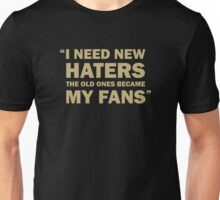 Zlatan Ibrahimovic - I Need New Haters Unisex T-Shirt
