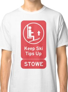 Ski Tips Up! It's time to ski! Stowe! Classic T-Shirt