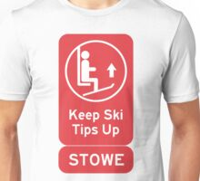 Ski Tips Up! It's time to ski! Stowe! Unisex T-Shirt