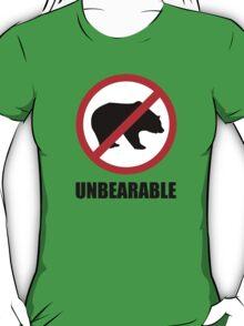 Unbearable T-Shirt