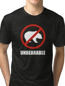 Unbearable Tri-blend T-Shirt