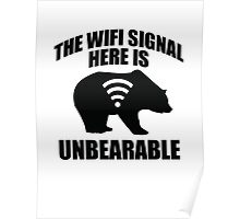 The Wifi Signal Here Is Unbearable Poster