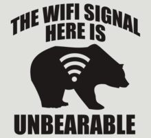 The Wifi Signal Here Is Unbearable T-Shirt