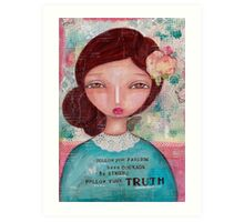 Follow your Truth Art Print